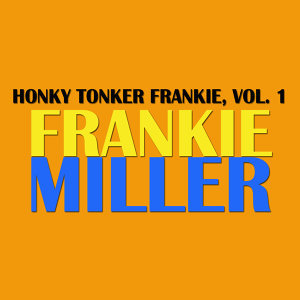Honky Tonker Frankie, Vol. 1