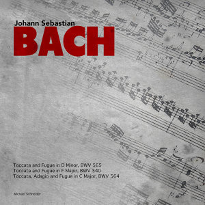 Johann Sebastian Bach: Toccata and Fugue Selection