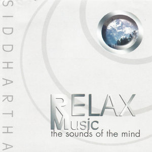 Relax Music, The Sounds of the Mind - Siddhartha