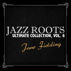 Jazz Roots Ultimate Collection, Vol. 6