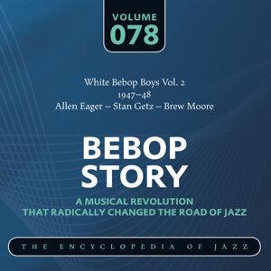 White Bebop Boys Vol. 2 (1947-48) Allen Eager - Stan Getz – Brew Moore