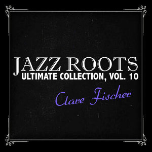 Jazz Roots Ultimate Collection, Vol. 10