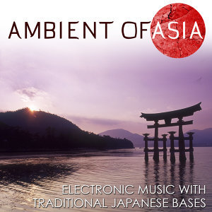 Ambient of Asia. Electronic Music with Traditional Japanese Bases