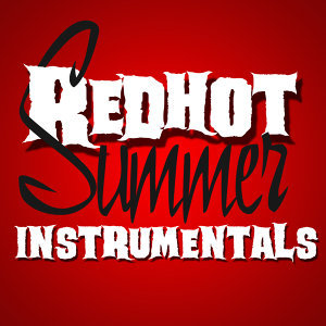 Red Hot Summer Instrumentals