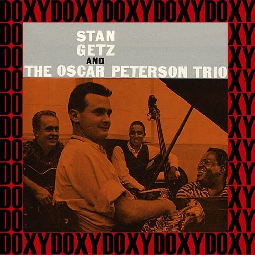 Stan Getz And The Oscar Peterson Trio (Remastered Version)