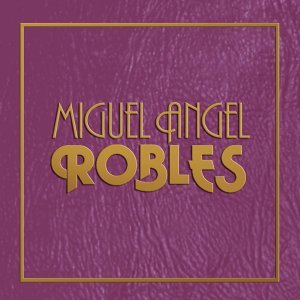 Miguel Angel Robles