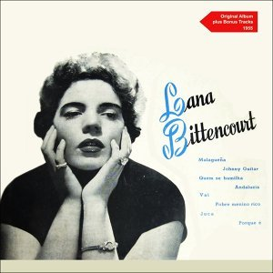 Lana Bittencourt - Original Album Plus Bonus Tracks 1955