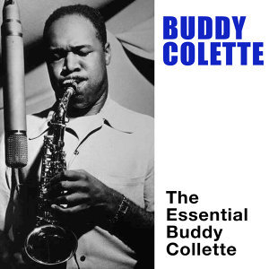 The Essential Buddy Collette