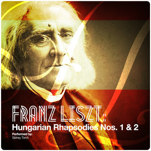 Franz Liszt: Hungarian Rhapsodies Nos. 1 & 2 - Single