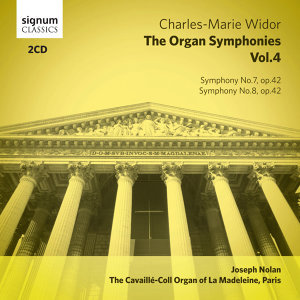 Widor - The Organ Symphonies, Vol. 4: The Cavaillé-Coll Organ of La Madeleine, Paris