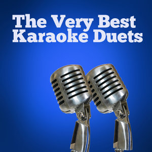 The Very Best Karaoke Duets with Don't Go Breaking My Heart, I Got You Babe, You're the One That I Want, And All Your Favorite Male/Female Duets!