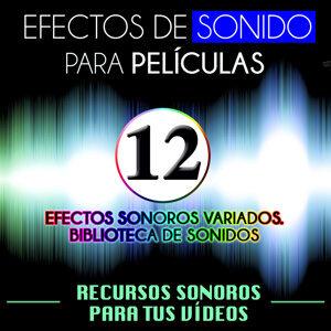 Efectos de Sonido para Películas. Recursos Sonoros para Tus Videos Vol. 12 Efectos Sonoros Variados. Biblioteca de Sonidos
