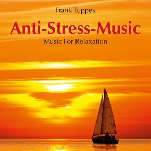 Anti-Stress-Music: Music for Relaxation