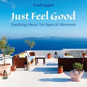 Just Feel Good: Soothing Music for Special Moments