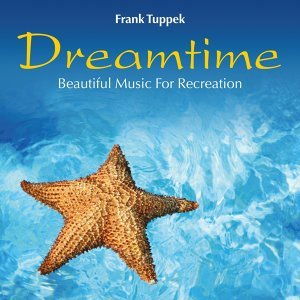 Dreamtime: Beautiful Music for Recreation