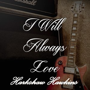 I Will Always Love Harkshaw Hawkins, Vol. 3