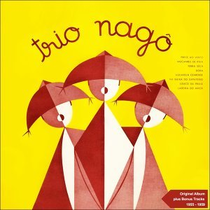 Trio Nagô - Original Album Plus Bonus Tracks 1955