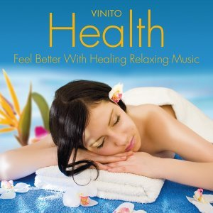 Health: Feel Better with Healing Relaxing Music