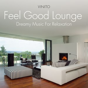Feel Good Lounge: Dreamy Music for Relaxation