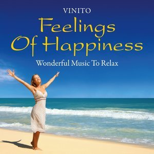 Feelings of Happiness: Wonderful Music to Relax