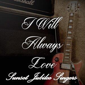 I Will Always Love Sunset Jubilee Singers
