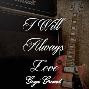 I Will Always Love Gogi Grant