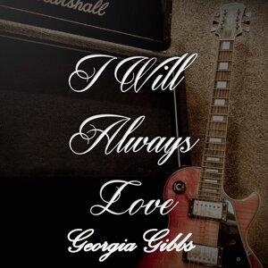 I Will Always Love Georgia Gibbs
