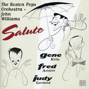 Boston Pops Salutes Astaire, Kelly, Garland
