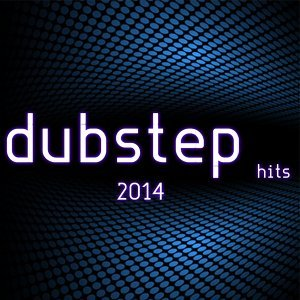 Dubstep Hits 2014