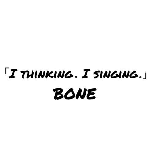 I THINKING.I SINGING.