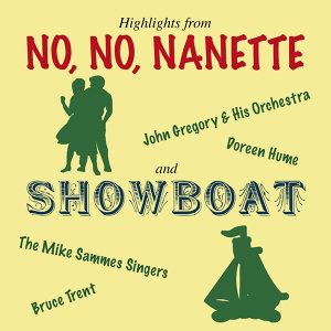 """Highlights From """"No, No, Nanette"""" & """"Showboat"""""""