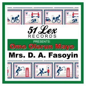 51 Lex Presents Omo Olorun Mayo