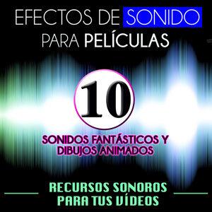 Efectos de Sonido para Películas. Recursos Sonoros para Tus Videos Vol. 10 Sonidos Fantásticos y Dibujos Animados