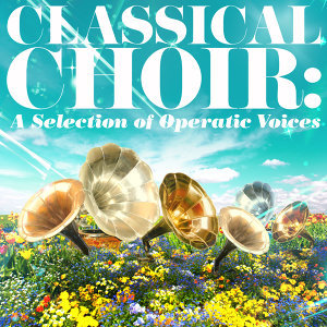 Classical Choir: A Selection of Operatic Voices