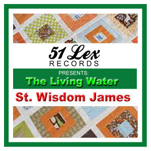 51 Lex Presents the Living Water