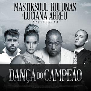 Dança do Campeão (feat. Rui Unas & Luciana Abreu)