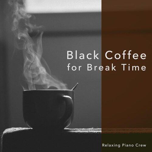 Black Coffee for Break Time