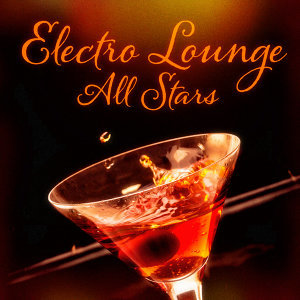 Electro Lounge All Stars (40 Chillout Beats)