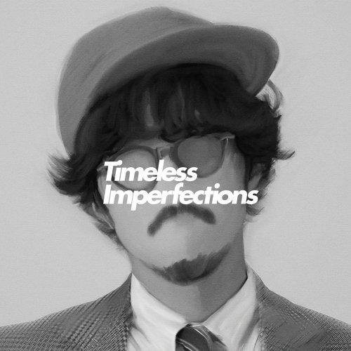 永恆的不完美 (Timeless Imperfections) - Side-B