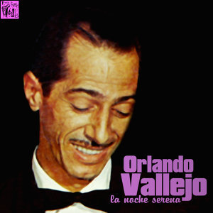 Orlando Vallejo: La Noche Serena