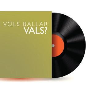 Vols Ballar Vals?