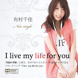 I Live My Life for You - Single -