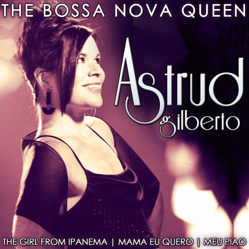 Astrud Gilberto the Bossa Nova Queen