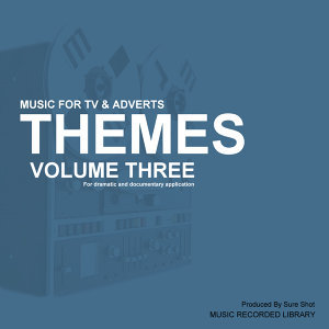 Themes, Vol. 3 - Music for TV & Adverts