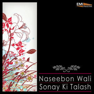 Naseebon Wali / Sonay Ki Talash