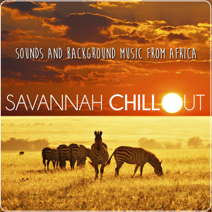 Savannah Chill Out. Sounds and Background Music from Africa