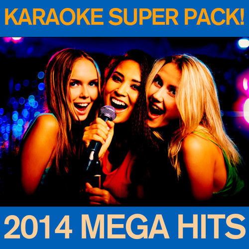 Karaoke Super Pack - 2014 Mega Hits: Happy, Let It Go, Of the Night, And Dark Horse!