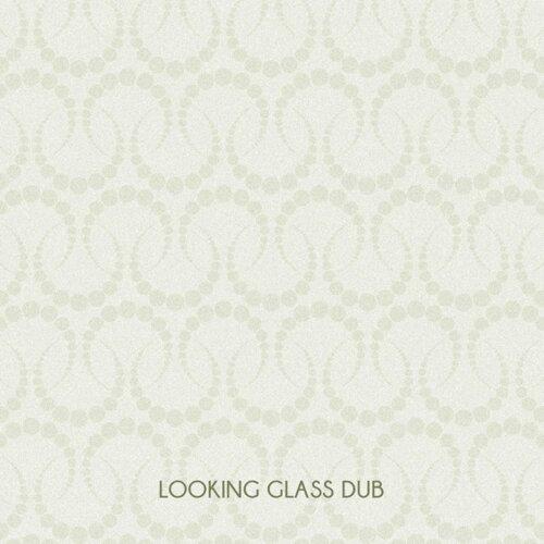 Looking Glass Dub - Dub