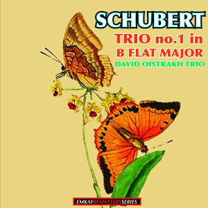 Schubert: Trio No. 1 in B Flat Major, Op. 99 (Remastered)