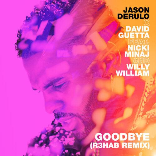 Goodbye (feat. Nicki Minaj & Willy William) - R3HAB Remix